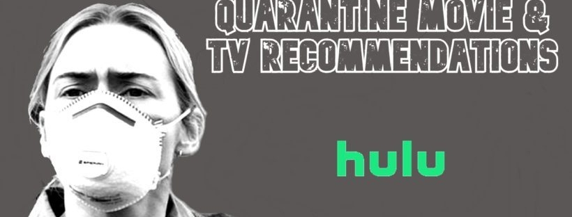 hulu quarantine movie and tv recommendations